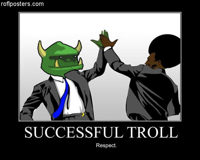Successfull Troll Respect