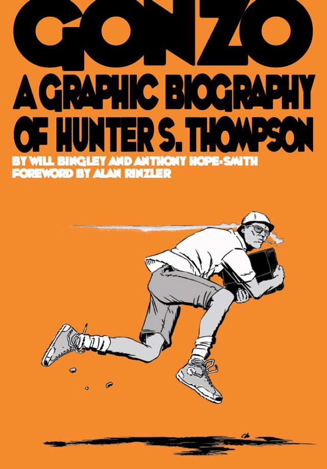 Gonzo the graphic Biography of Hunter S Thompson